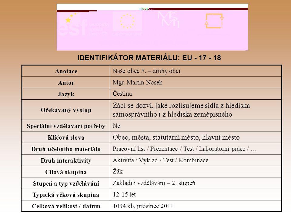 IDENTIFIKÁTOR MATERIÁLU: EU - 17 - 18