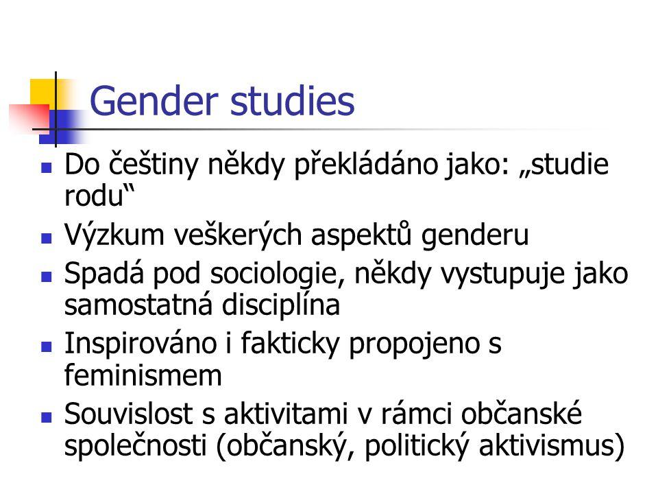 """Gender studies Do češtiny někdy překládáno jako: """"studie rodu"""