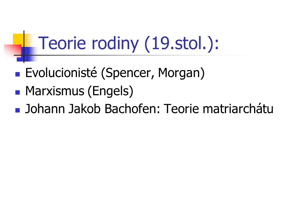 Teorie rodiny (19.stol.): Evolucionisté (Spencer, Morgan)