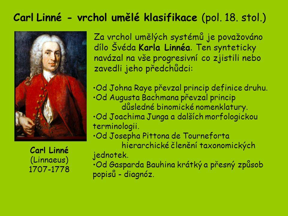 Carl Linné - vrchol umělé klasifikace (pol. 18. stol.)