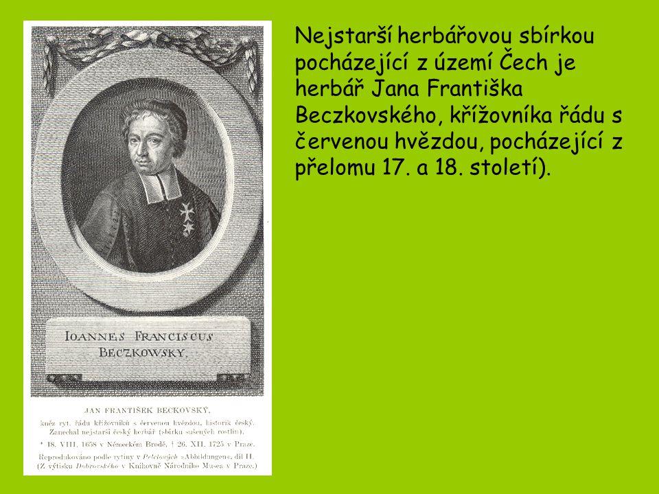 Nejstarší herbářovou sbírkou pocházející z území Čech je herbář Jana Františka Beczkovského, křížovníka řádu s červenou hvězdou, pocházející z přelomu 17.