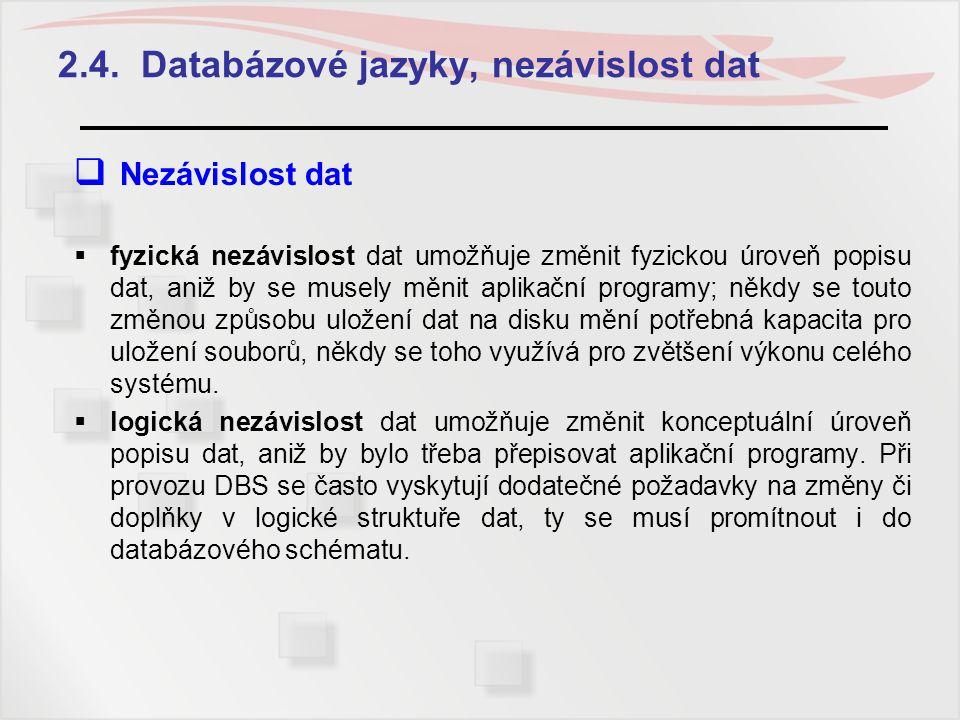 2.4. Databázové jazyky, nezávislost dat