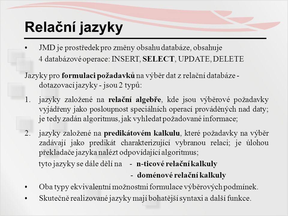 Relační jazyky JMD je prostředek pro změny obsahu databáze, obsahuje