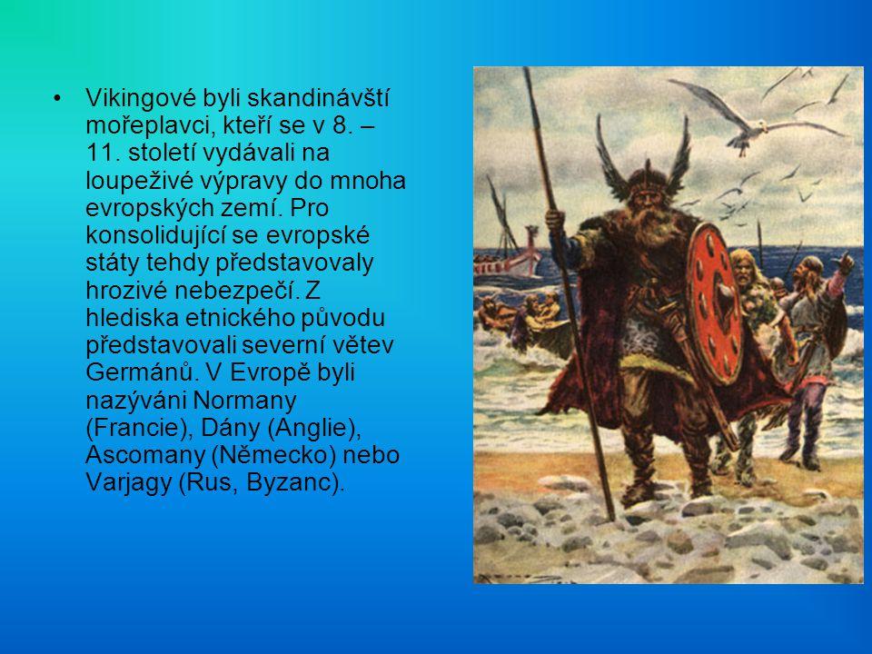 Vikingové byli skandinávští mořeplavci, kteří se v 8. – 11