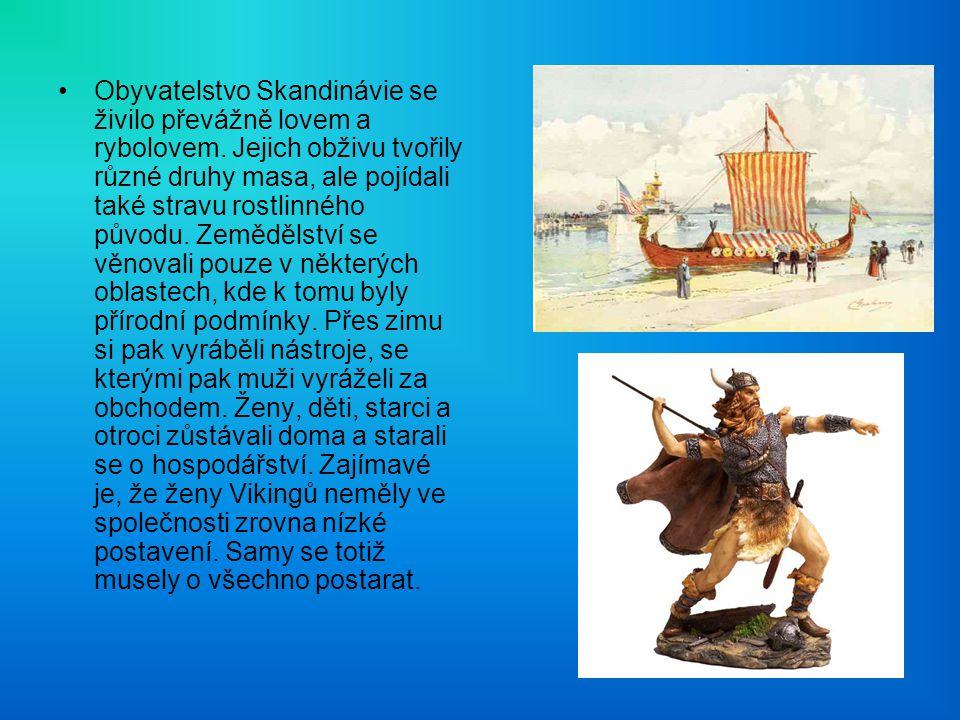 Obyvatelstvo Skandinávie se živilo převážně lovem a rybolovem