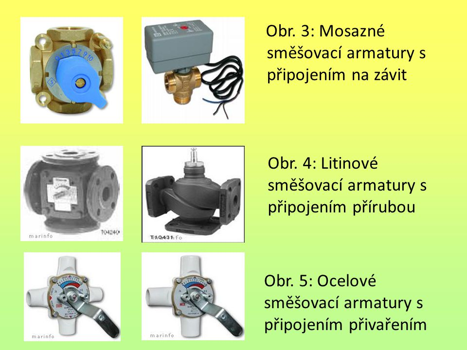 Obr. 3: Mosazné směšovací armatury s připojením na závit