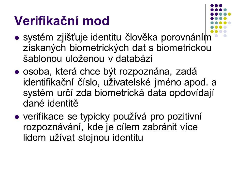 Verifikační mod systém zjišťuje identitu člověka porovnáním získaných biometrických dat s biometrickou šablonou uloženou v databázi.