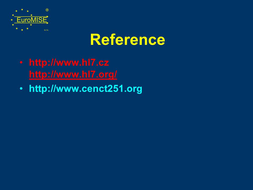 Reference http://www.hl7.cz http://www.hl7.org/
