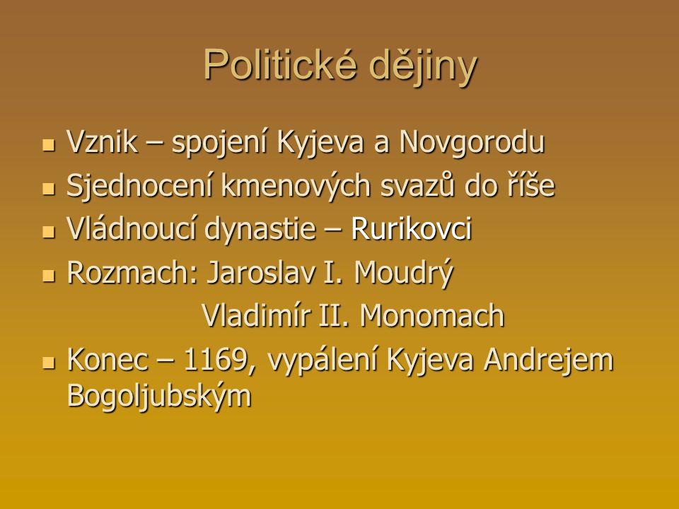 Politické dějiny Vznik – spojení Kyjeva a Novgorodu