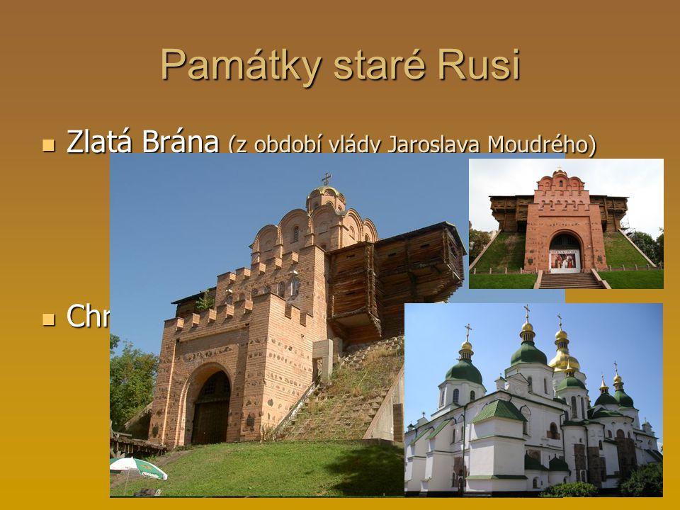 Památky staré Rusi Zlatá Brána (z období vlády Jaroslava Moudrého)