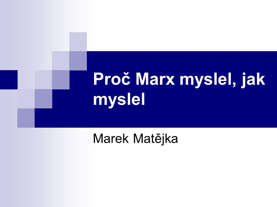 Proč Marx myslel, jak myslel
