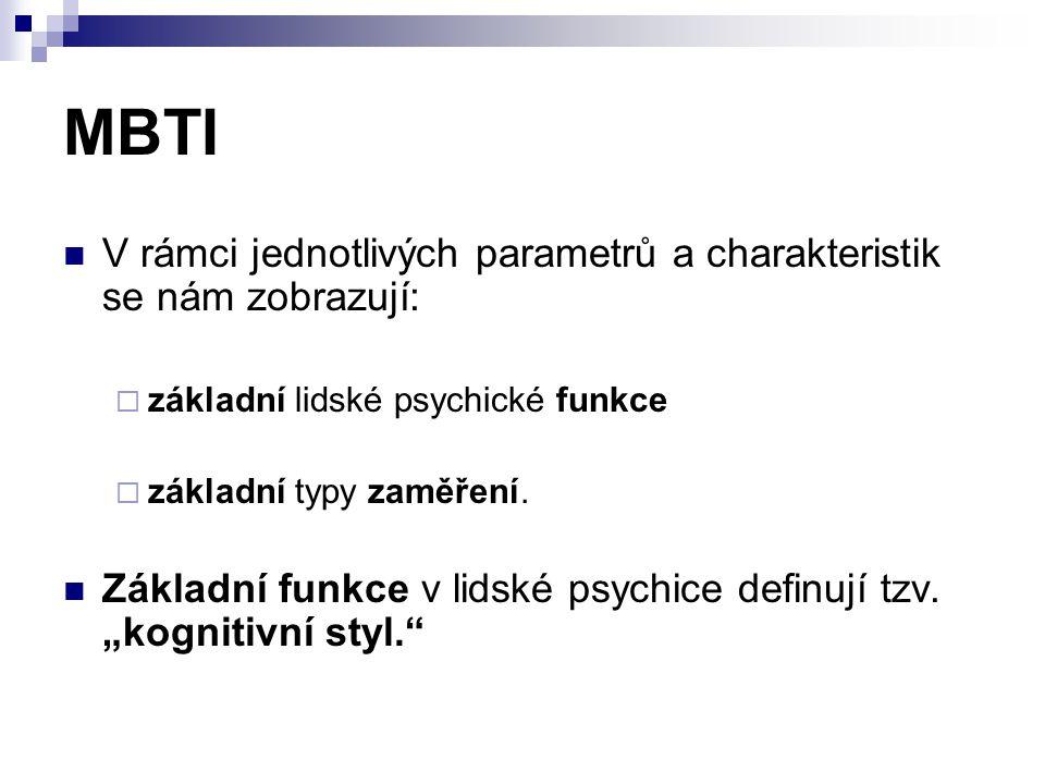 MBTI V rámci jednotlivých parametrů a charakteristik se nám zobrazují: