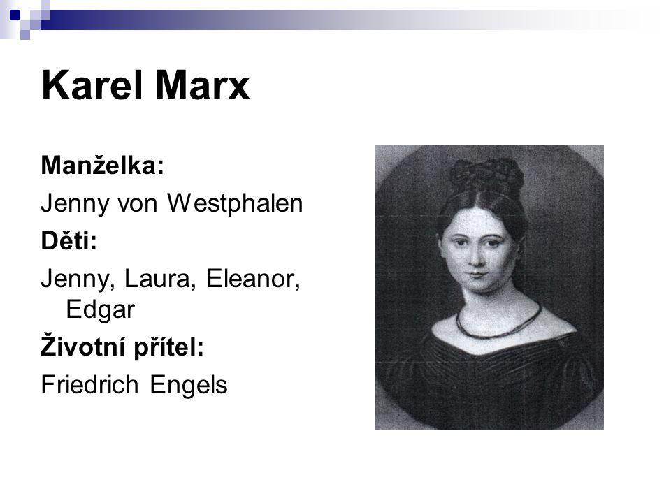 Karel Marx Manželka: Jenny von Westphalen Děti: