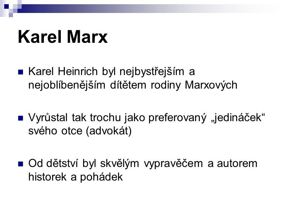 Karel Marx Karel Heinrich byl nejbystřejším a nejoblíbenějším dítětem rodiny Marxových.