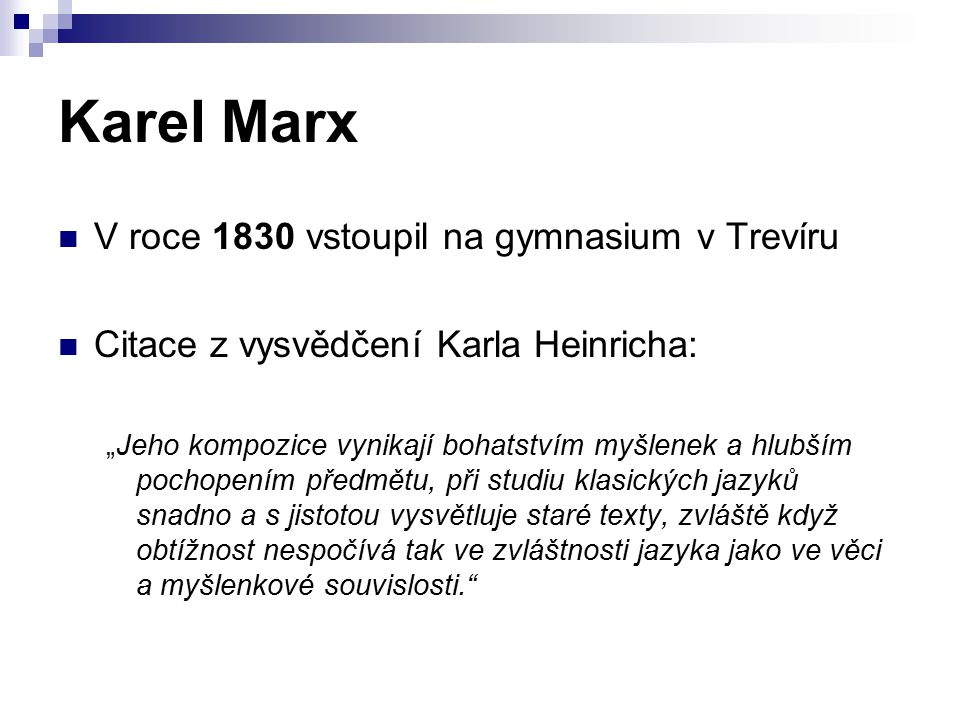 Karel Marx V roce 1830 vstoupil na gymnasium v Trevíru