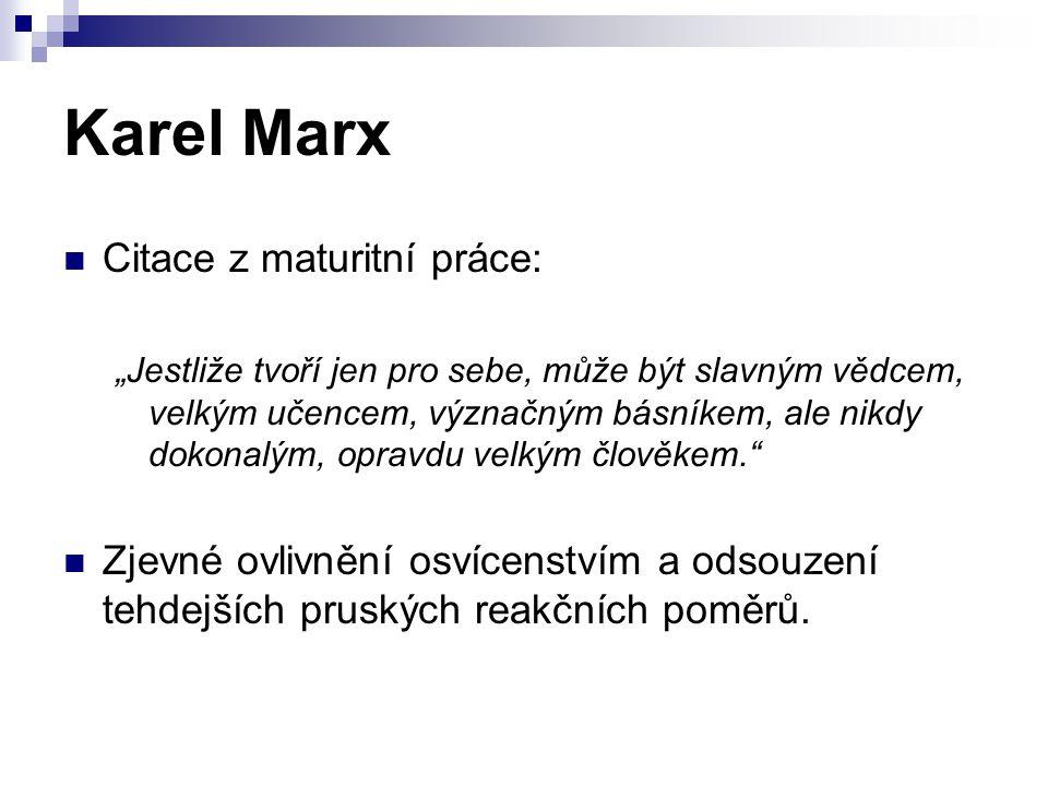 Karel Marx Citace z maturitní práce: