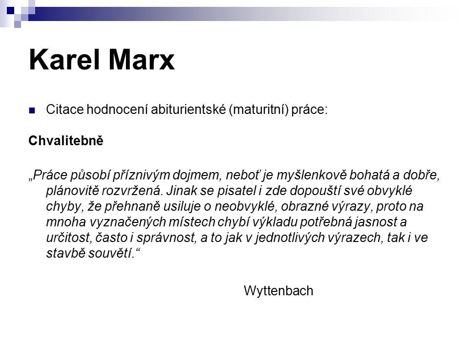 Karel Marx Citace hodnocení abiturientské (maturitní) práce: