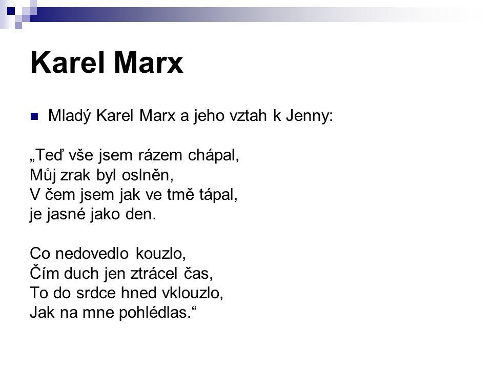 Karel Marx Mladý Karel Marx a jeho vztah k Jenny: