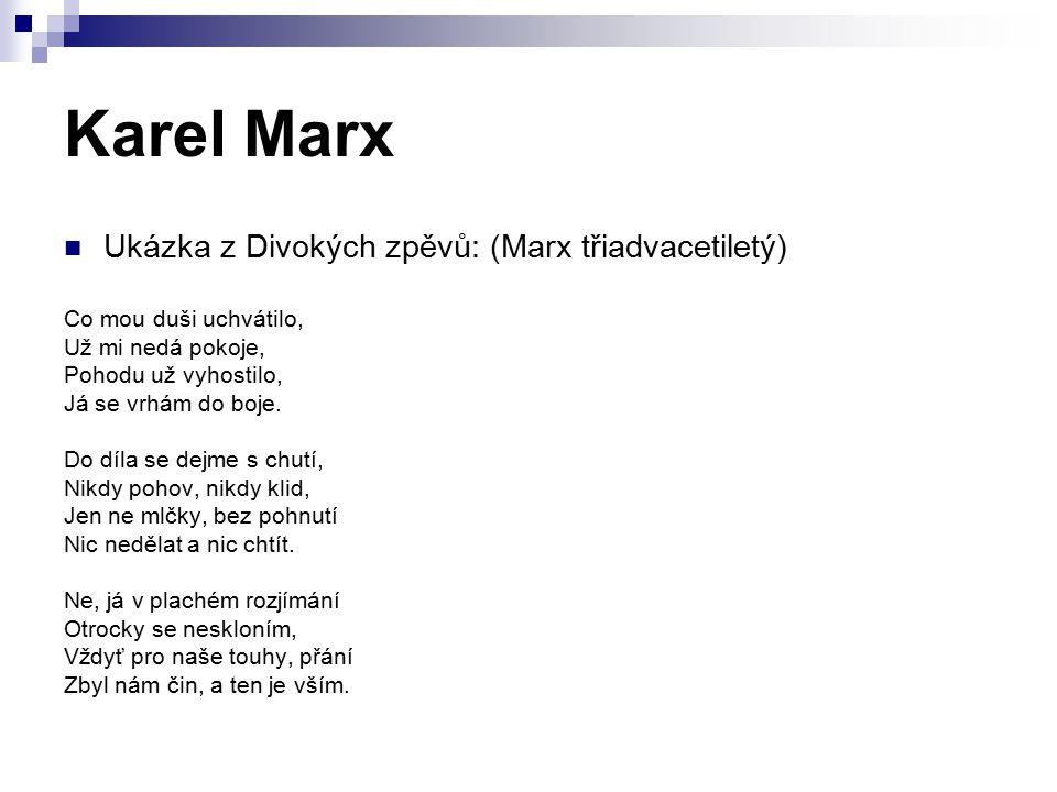 Karel Marx Ukázka z Divokých zpěvů: (Marx třiadvacetiletý)