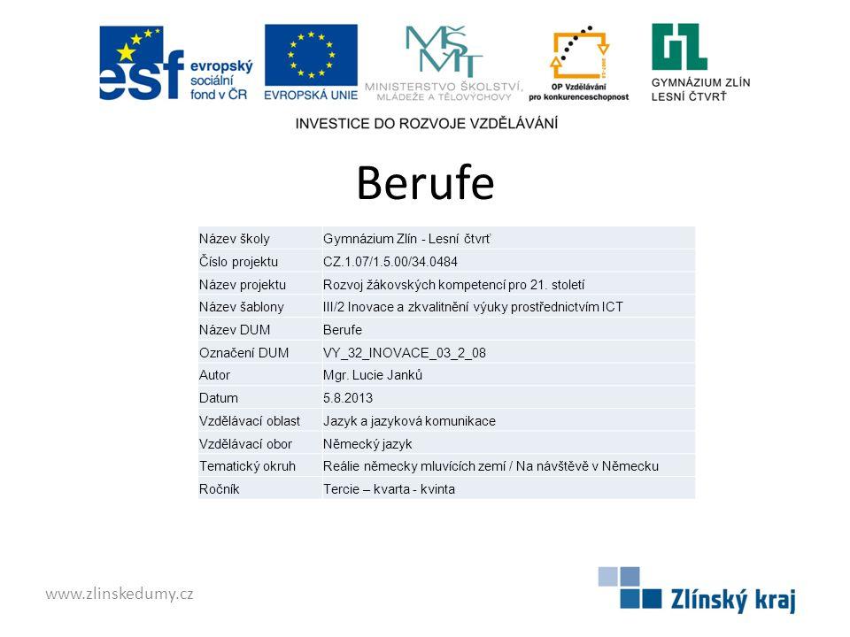 Berufe www.zlinskedumy.cz Název školy Gymnázium Zlín - Lesní čtvrť