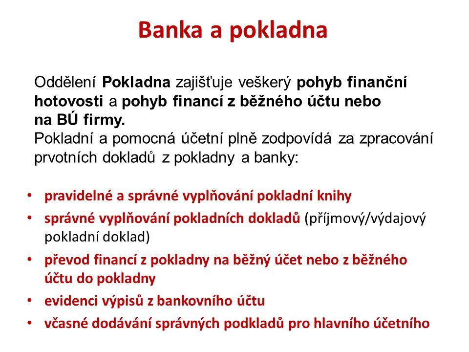 Banka a pokladna Oddělení Pokladna zajišťuje veškerý pohyb finanční hotovosti a pohyb financí z běžného účtu nebo.
