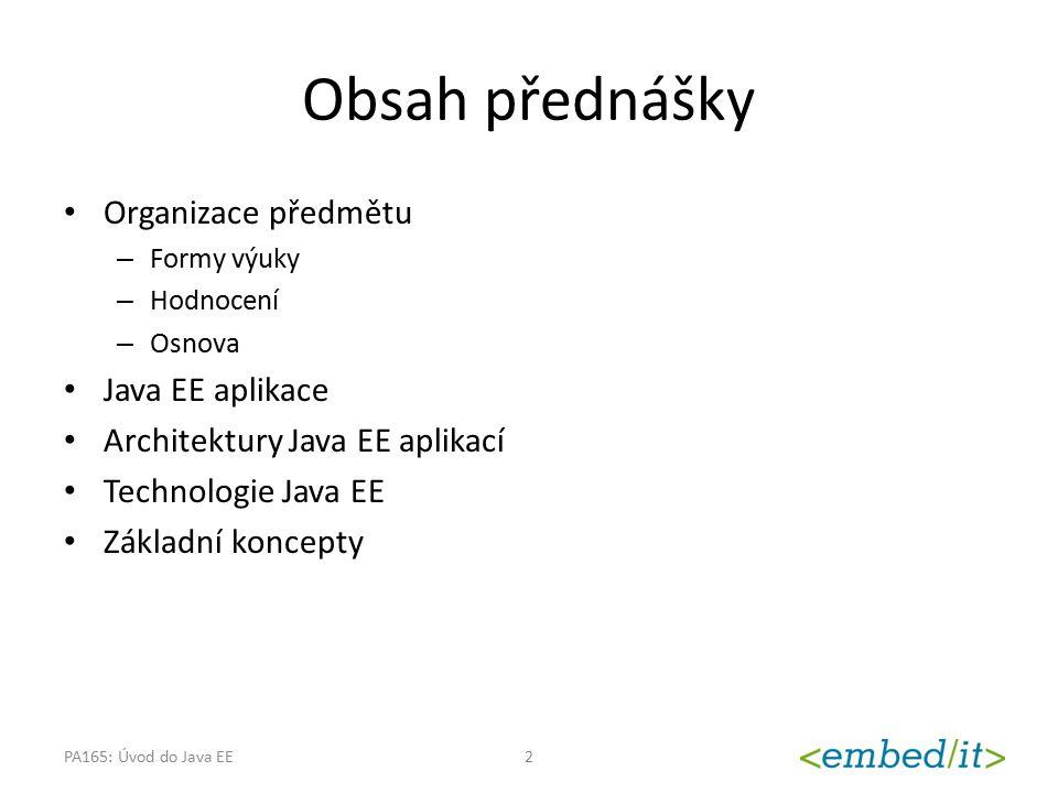 Obsah přednášky Organizace předmětu Java EE aplikace