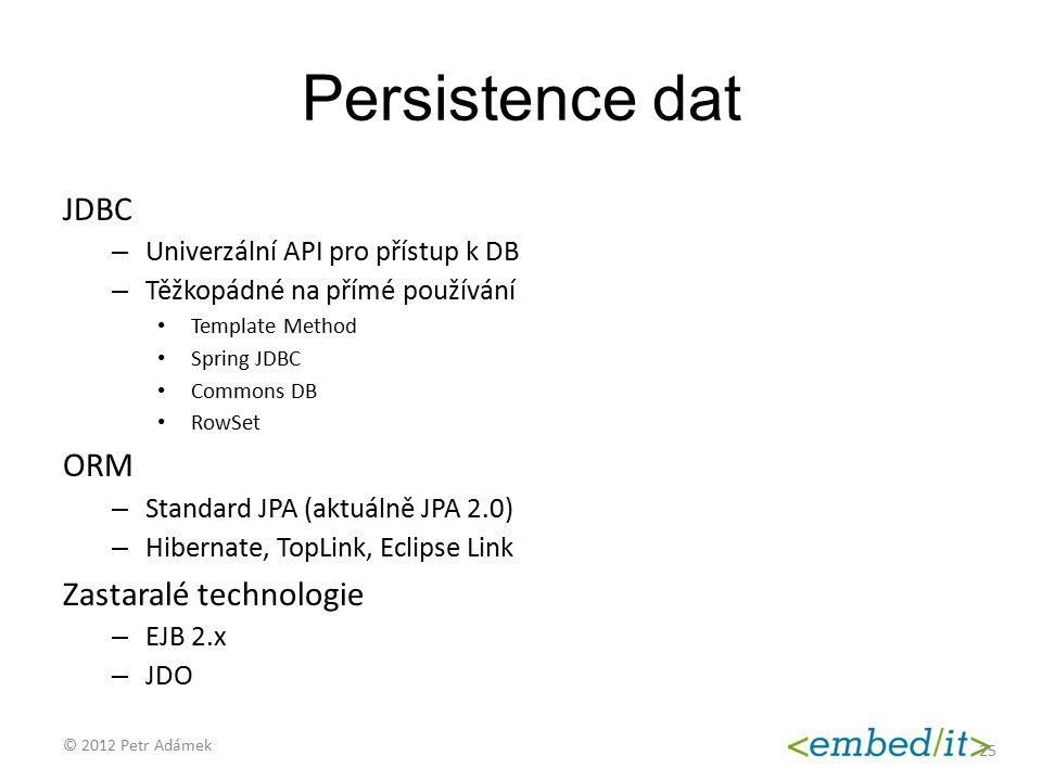Persistence dat JDBC ORM Zastaralé technologie