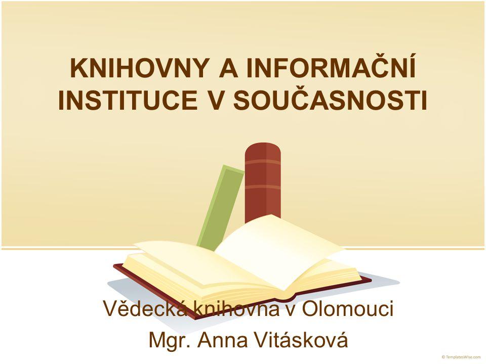 KNIHOVNY A INFORMAČNÍ INSTITUCE V SOUČASNOSTI