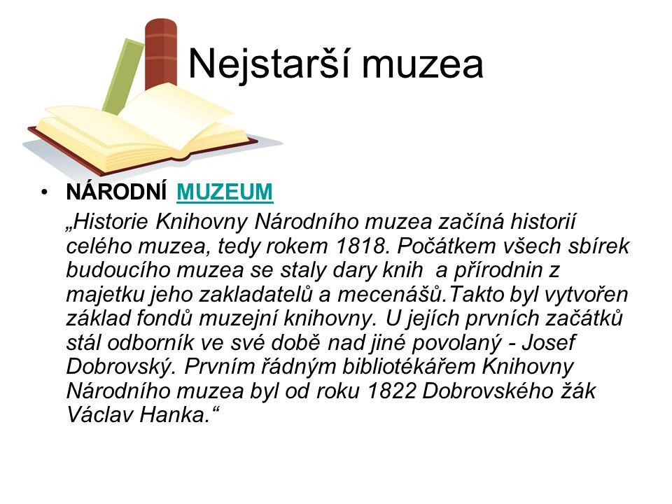 Nejstarší muzea NÁRODNÍ MUZEUM
