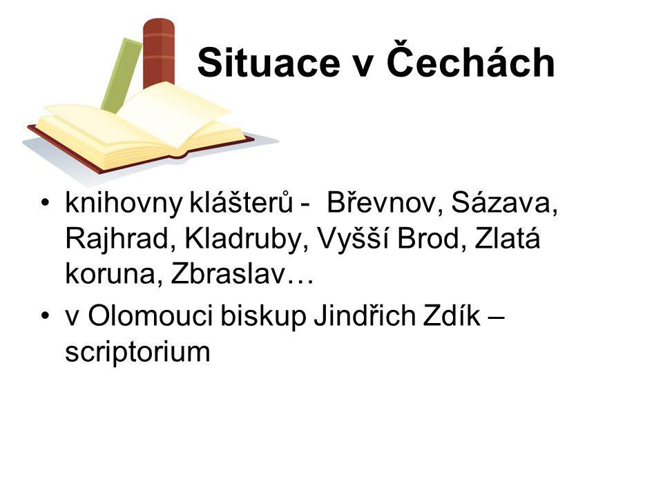 Situace v Čechách knihovny klášterů - Břevnov, Sázava, Rajhrad, Kladruby, Vyšší Brod, Zlatá koruna, Zbraslav…
