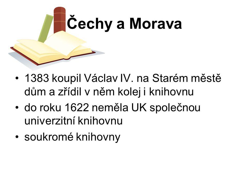 Čechy a Morava 1383 koupil Václav IV. na Starém městě dům a zřídil v něm kolej i knihovnu. do roku 1622 neměla UK společnou univerzitní knihovnu.