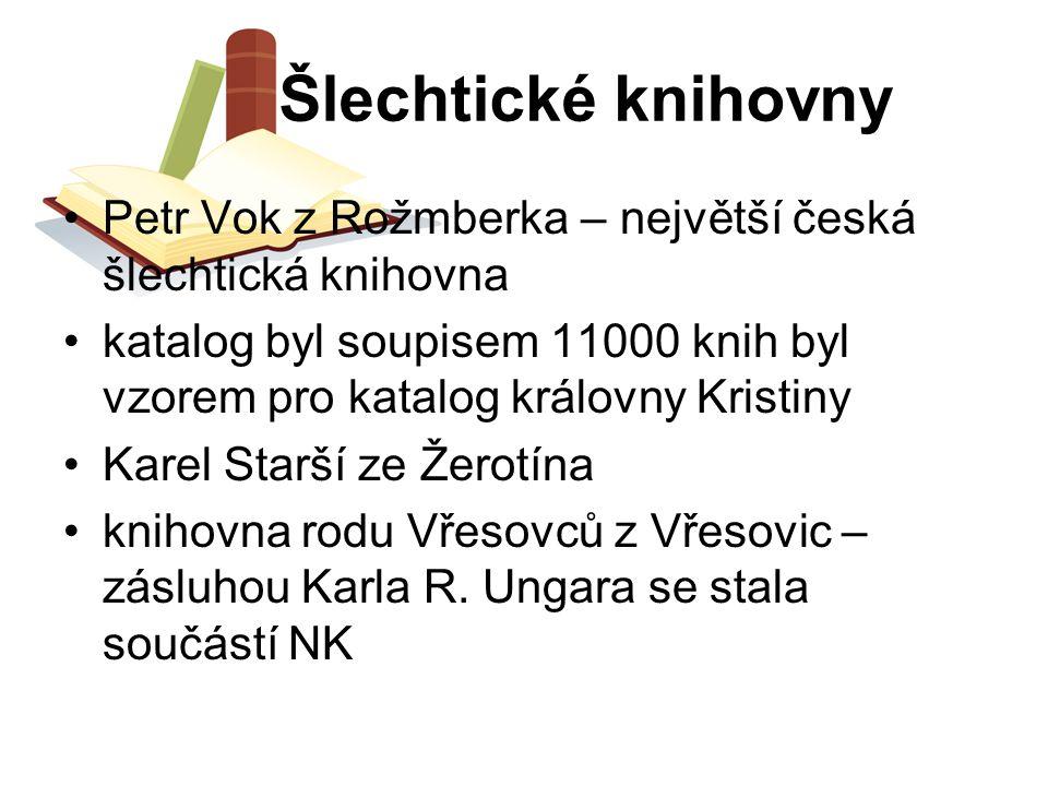 Šlechtické knihovny Petr Vok z Rožmberka – největší česká šlechtická knihovna.