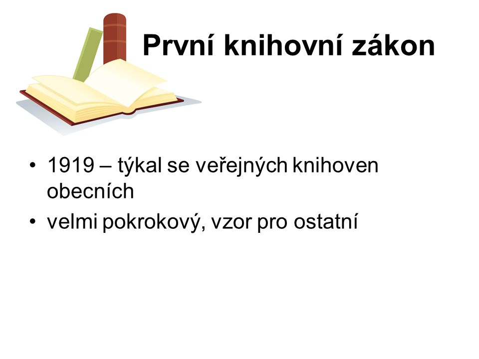 První knihovní zákon 1919 – týkal se veřejných knihoven obecních