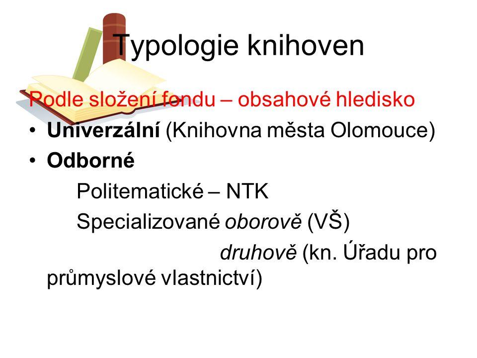 Typologie knihoven Podle složení fondu – obsahové hledisko