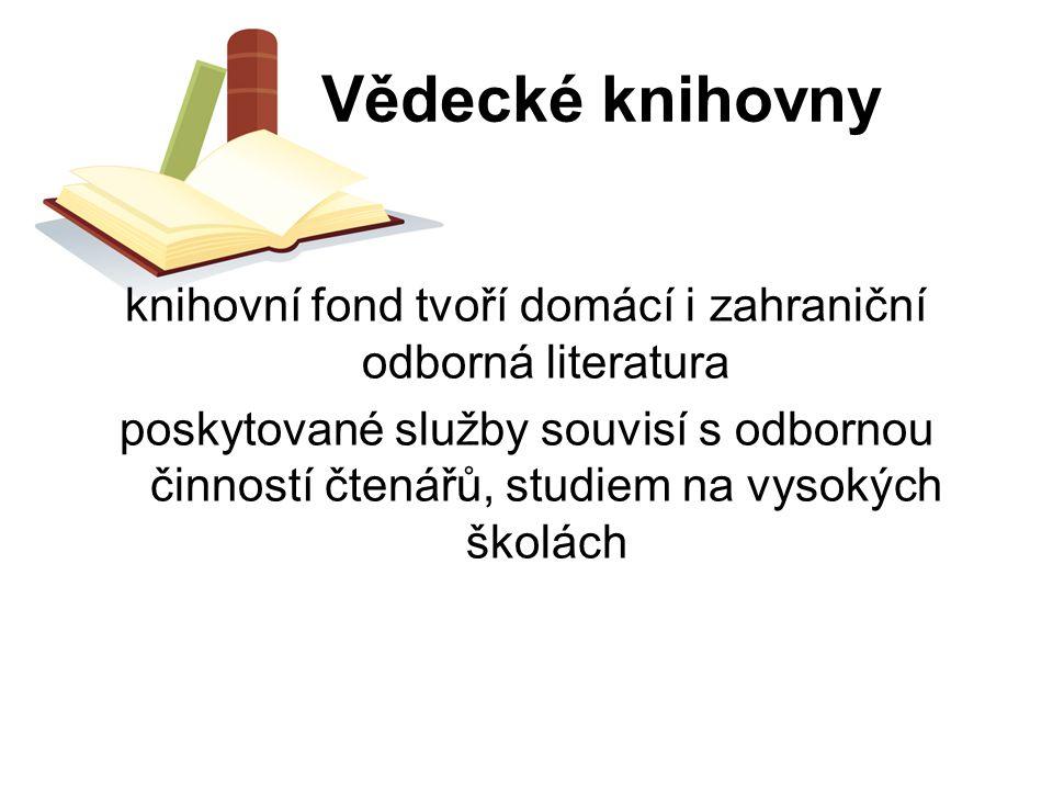 knihovní fond tvoří domácí i zahraniční odborná literatura