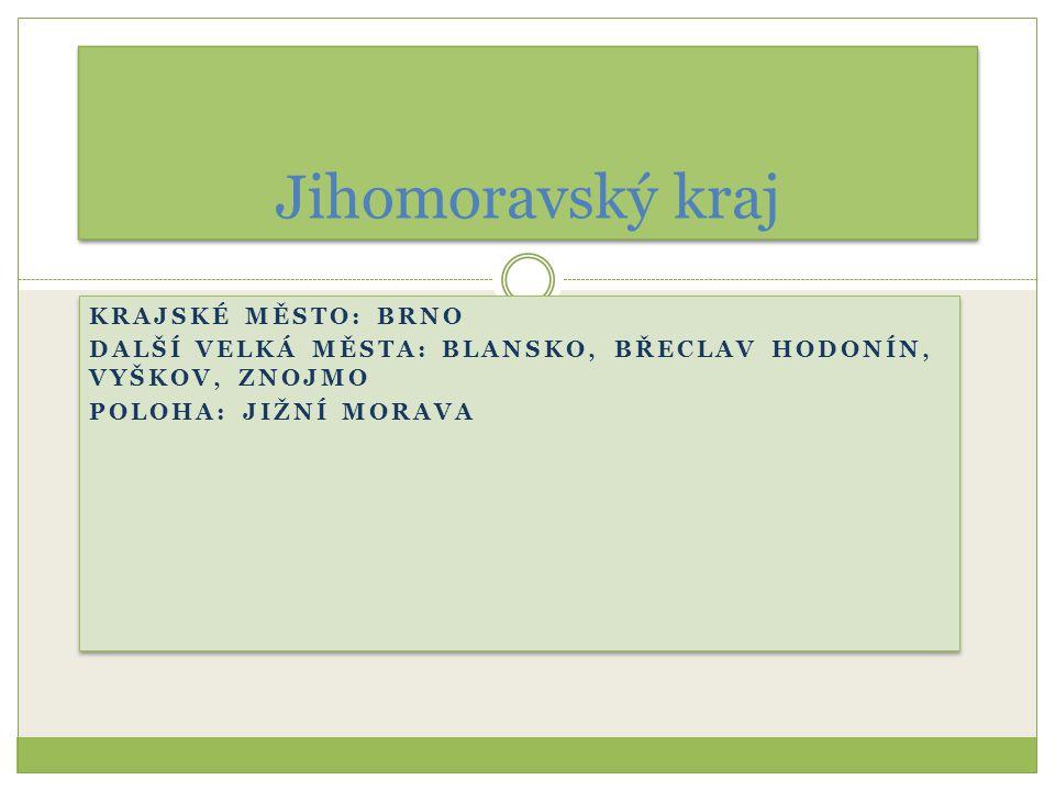 Jihomoravský kraj Krajské město: Brno