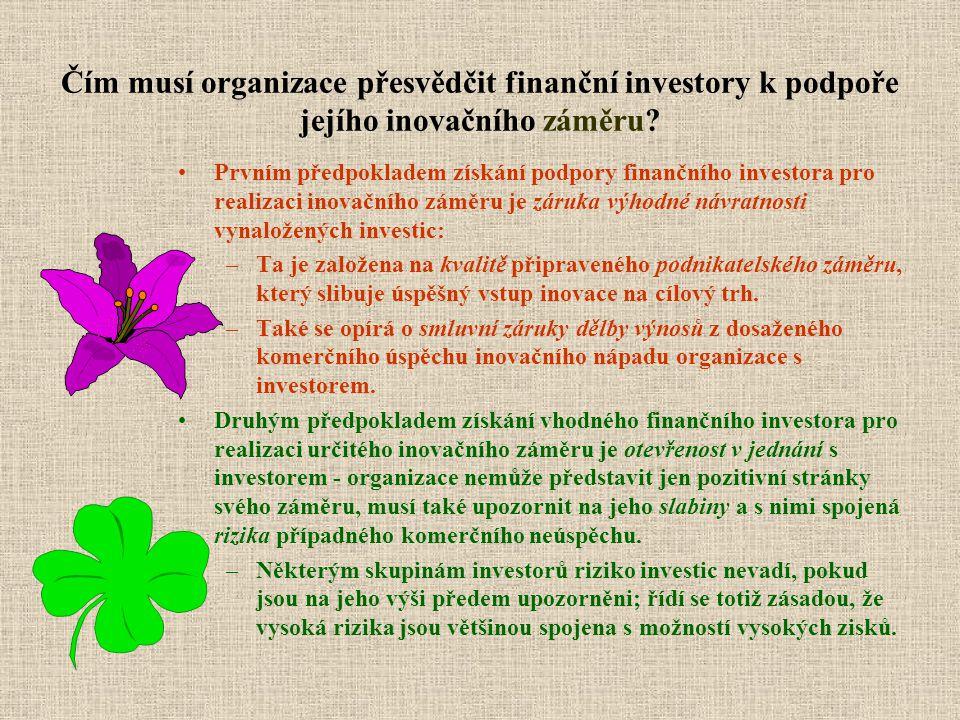 Čím musí organizace přesvědčit finanční investory k podpoře jejího inovačního záměru