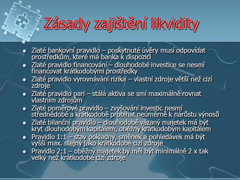 Zásady zajištění likvidity