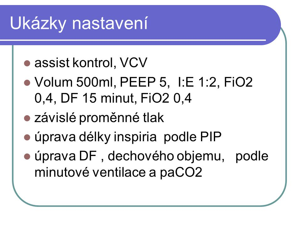 Ukázky nastavení assist kontrol, VCV