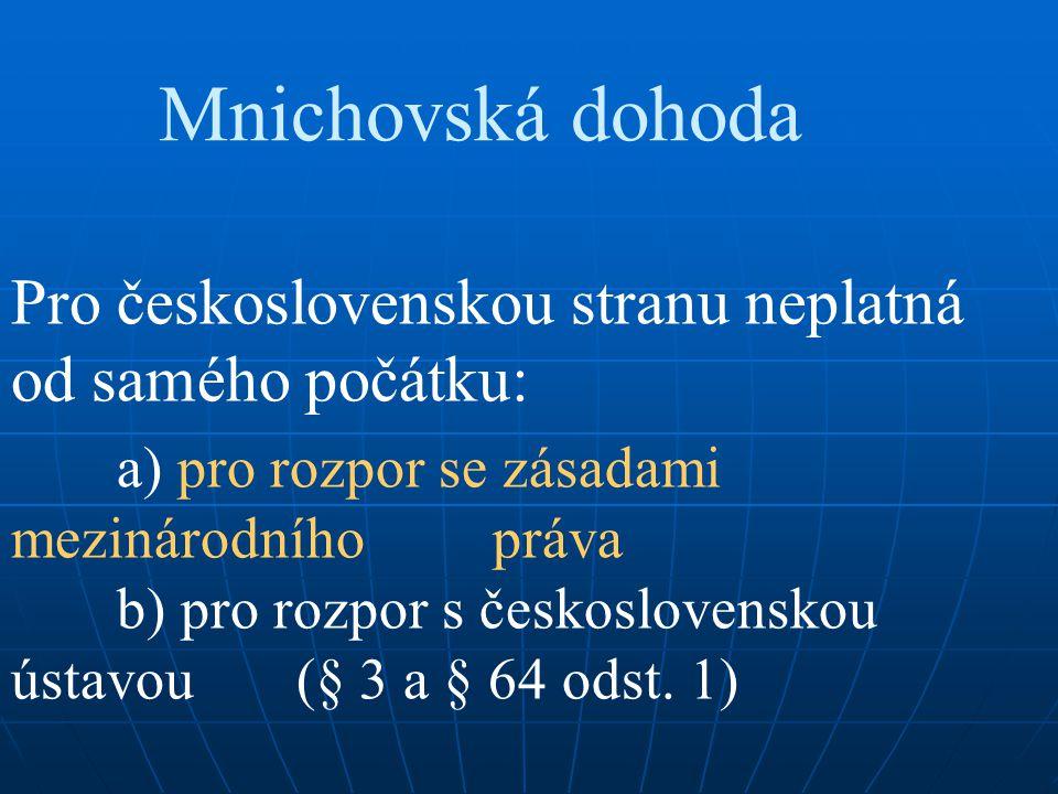 Mnichovská dohoda Pro československou stranu neplatná od samého počátku: