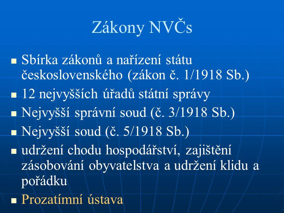 Zákony NVČs Sbírka zákonů a nařízení státu československého (zákon č. 1/1918 Sb.) 12 nejvyšších úřadů státní správy.