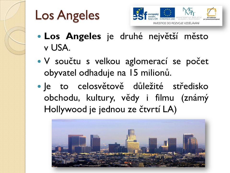 Los Angeles Los Angeles je druhé největší město v USA.