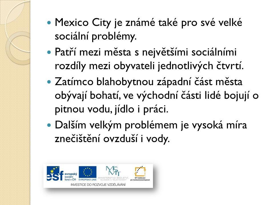 Mexico City je známé také pro své velké sociální problémy.