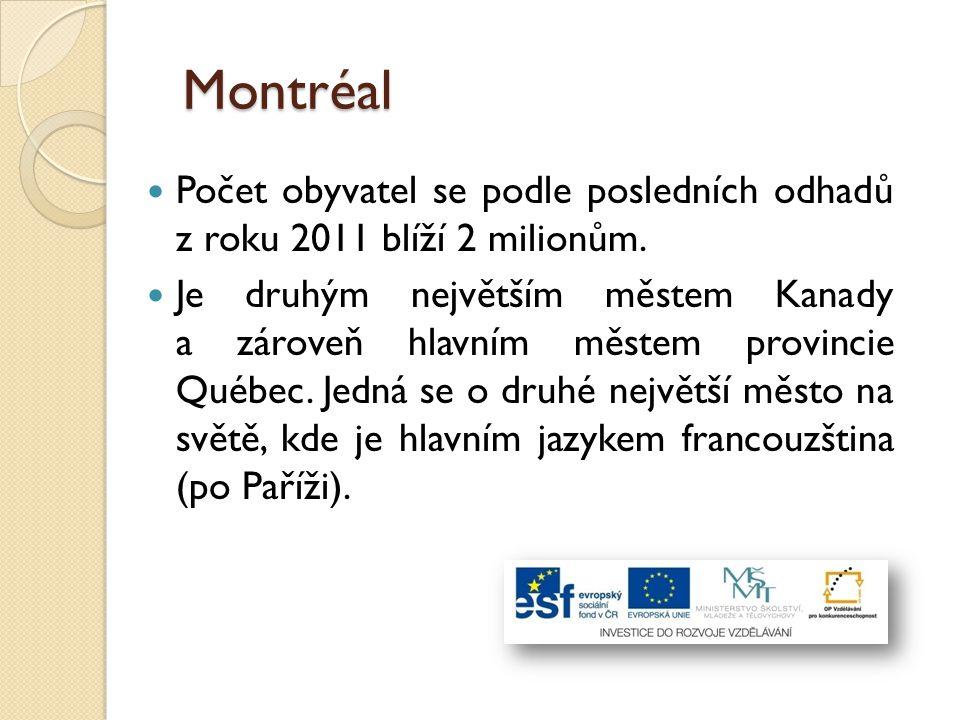 Montréal Počet obyvatel se podle posledních odhadů z roku 2011 blíží 2 milionům.