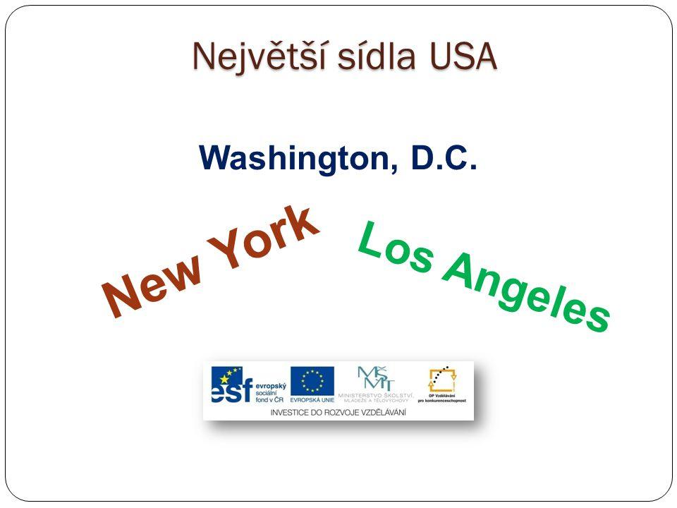 Největší sídla USA Washington, D.C. New York Los Angeles