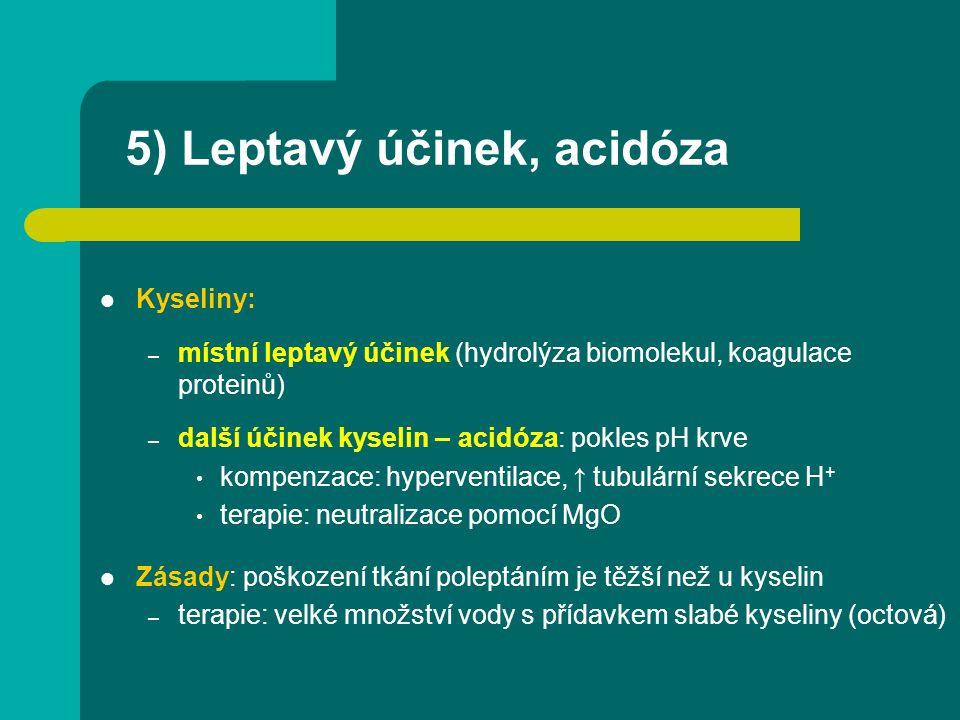 5) Leptavý účinek, acidóza