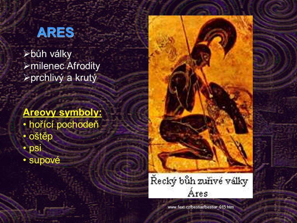 ARES bůh války milenec Afrodity prchlivý a krutý Areovy symboly: