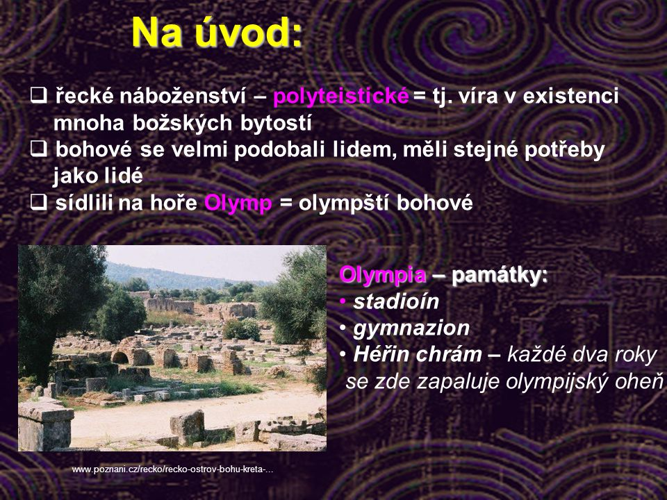 Na úvod: řecké náboženství – polyteistické = tj. víra v existenci