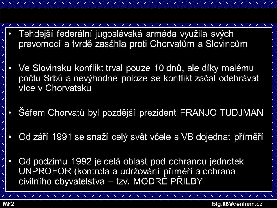 Šéfem Chorvatů byl pozdější prezident FRANJO TUDJMAN