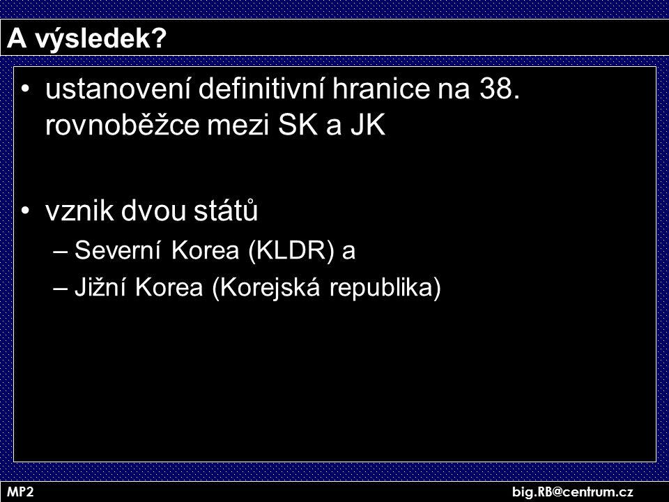 ustanovení definitivní hranice na 38. rovnoběžce mezi SK a JK